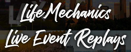 Life Mechanics | Live Event Replays